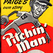 Pitchin' Man by Satchel Paige
