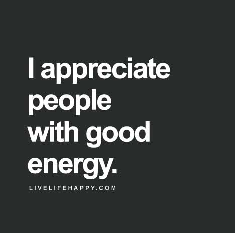 positivity-quote-picture-i-appreciate-people-with-good-energy