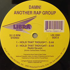 DAMN!ANOTHER RAP GROUP:HOLD THAT THOUGHT(LABEL SIDE-A)