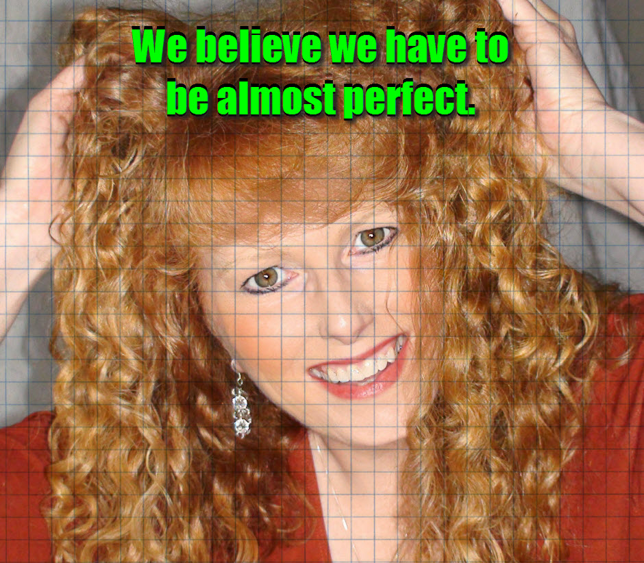 We believe we have to be almost perfect.