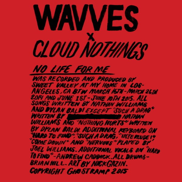 Wavves And Cloud Nothings - No Life For Me