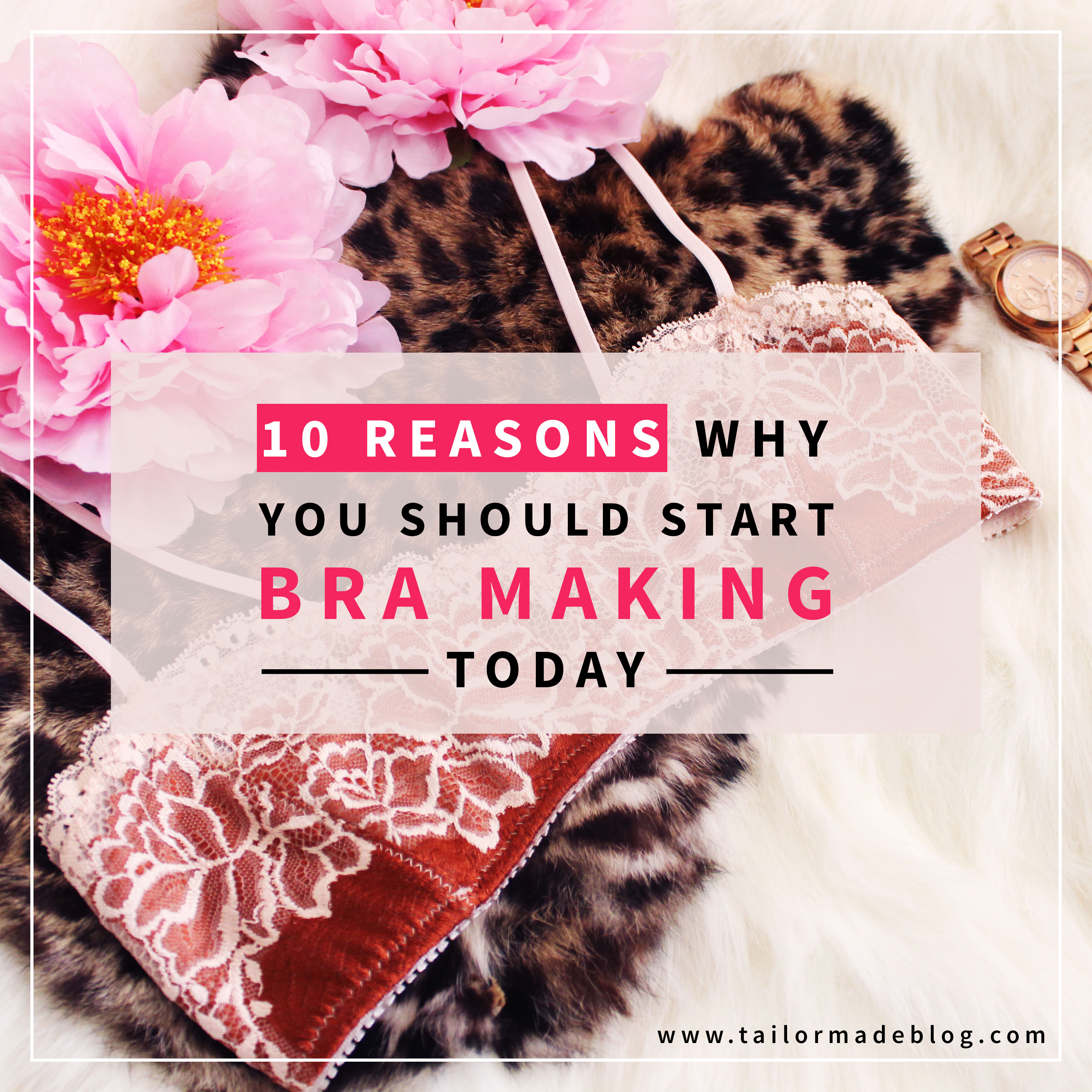 10 Reasons Why You Should Start Bra Making Today Getting Started with Bra Making Handmade Lingerie Sewing DIY