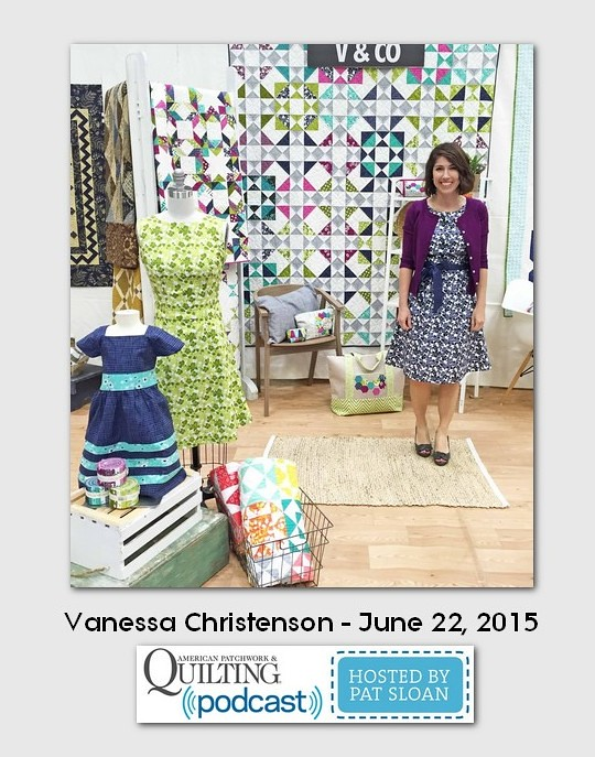 American Patchwork and Quilting Pocast guest Vanessa Christenson June 2015