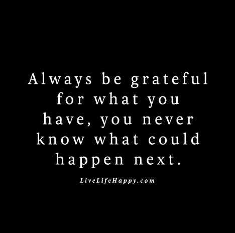quote-poster-always-be-grateful-for-what-you-have-because