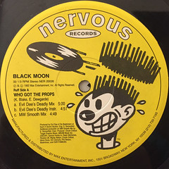 BLACK MOON:WHO GOT THE PROPS(LABEL SIDE-A)