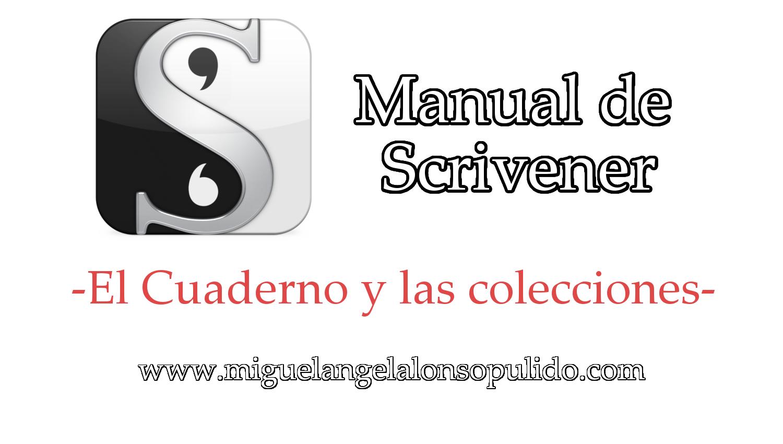 Manual de Scrivener (IX). El cuaderno y las colecciones – Miguel ...