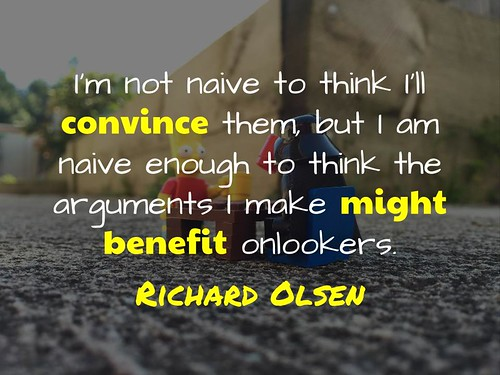 Might not Convince, but may benefit @richardolsen | by mrkrndvs
