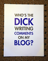 Who's The Dick Writing Comments On My Blog | by Scott Beale