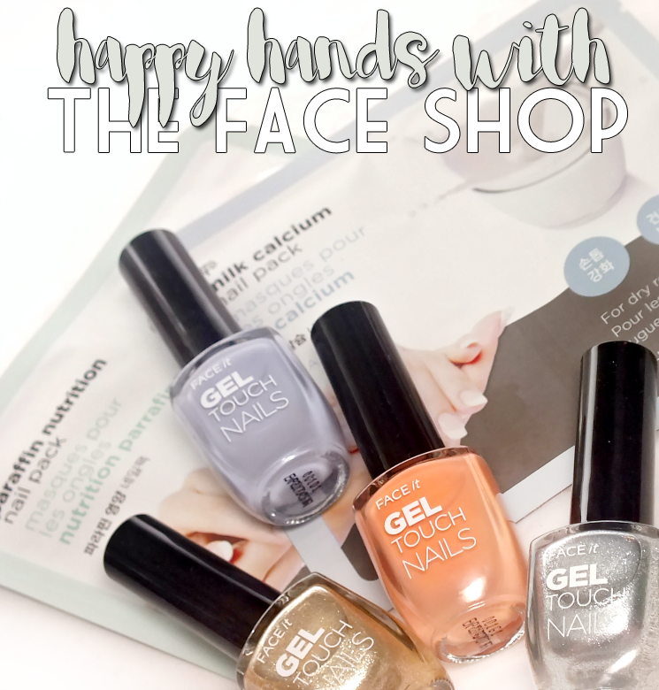 happy hands with the face shop nail pack and gel touch nail polish