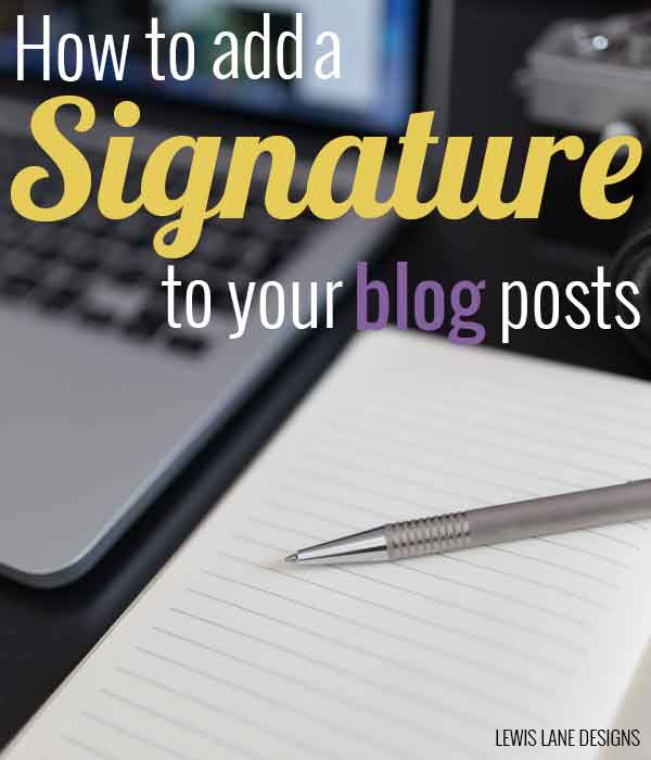 How to Add a Signature to your Blog Post by Lewis Lane
