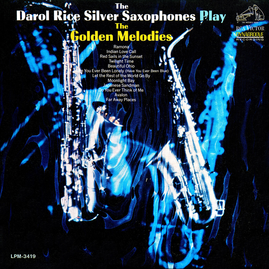 Darol Rice - Silver Saxophones Play The Golden Melodies