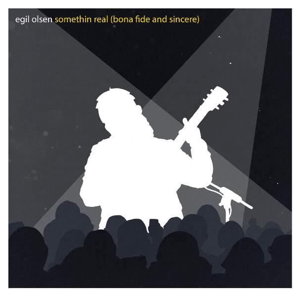 Egil Olsen - Somethin Real (Bona Fide And Sincere)