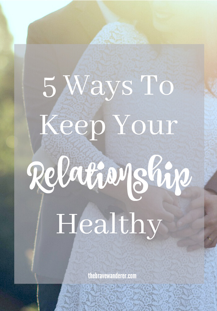 5 Ways To Keep Your Relationship Healthy | A Blissful Haven