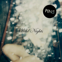 PINS - Wild NIghts cover