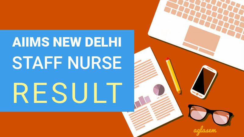 AIIMS Delhi Staff Nurse Result 2017   Check Here   www.aiimsexams.org