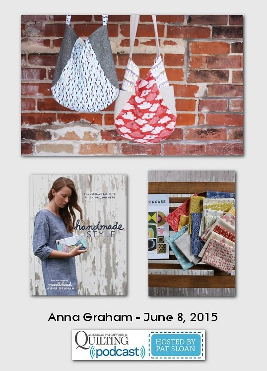 American Patchwork and Quilting Pocast guests Anna Graham June 2015