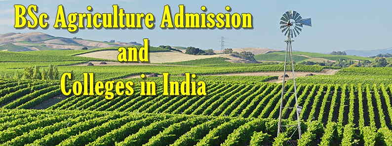 BSc Agriculture Admissions and Colleges In India
