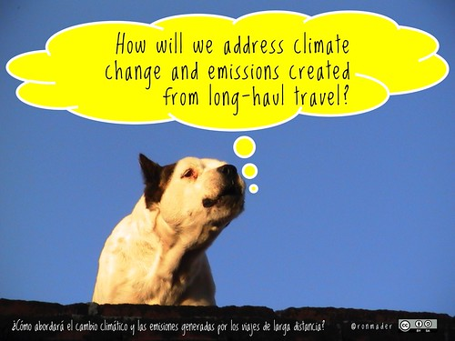 How will we address climate change and emissions created from long-haul travel? ¿Cómo abordará el cambio climático y las emisiones generadas por los viajes de larga distancia? #roofdog #iy2017
