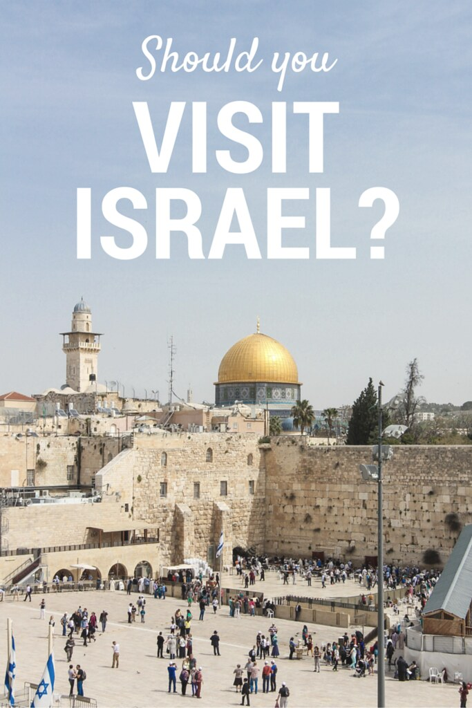 Should You Visit Israel? | Adelante