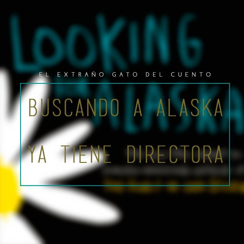'Buscando a Alaska' (John Green) ya tiene directora