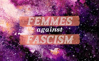 Femmes Against Fascism - Galaxy | by femmefraiche