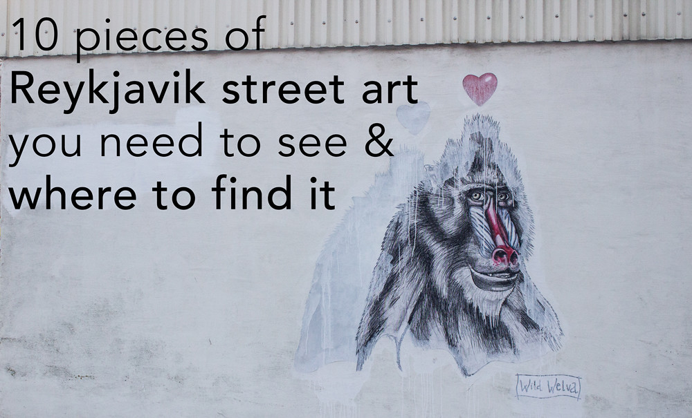 10 pieces of Reykjavik's street art you need to see & where to find it