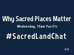 #SacredLandChat
