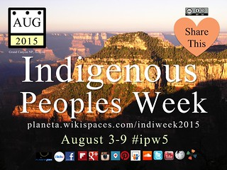 Indigenous Peoples Week 2015 #ipw5 | by planeta