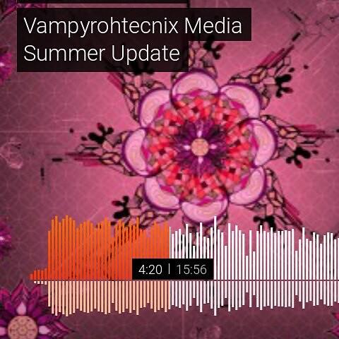 Vampyrohtechnix Media Summer update via #soundcloud  Recor