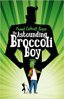 Frank Cottrell Boyce, The Astounding Broccoli Boy