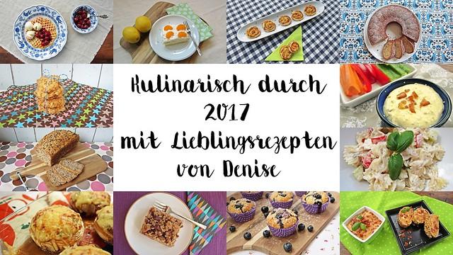 Kulinarisch durch 2017 mit Lieblingsrezepten von Denise