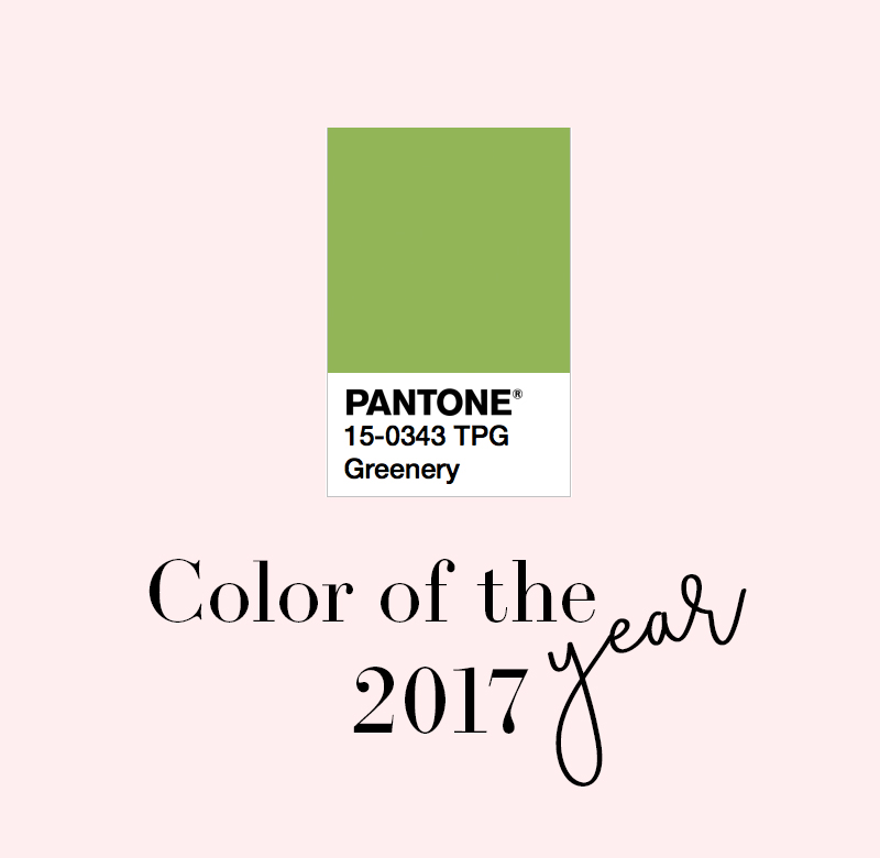 Greenery Pantone's 2017 Color of the Year