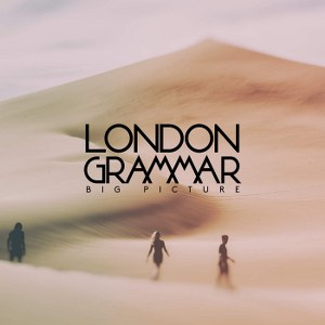 London Grammar – Big Picture