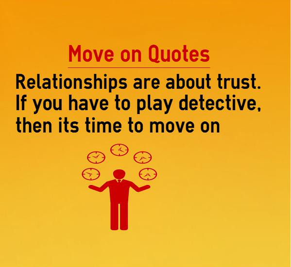 Quotes Of Moving On From A Relationship: Move On Quotes Relationships Are Trust