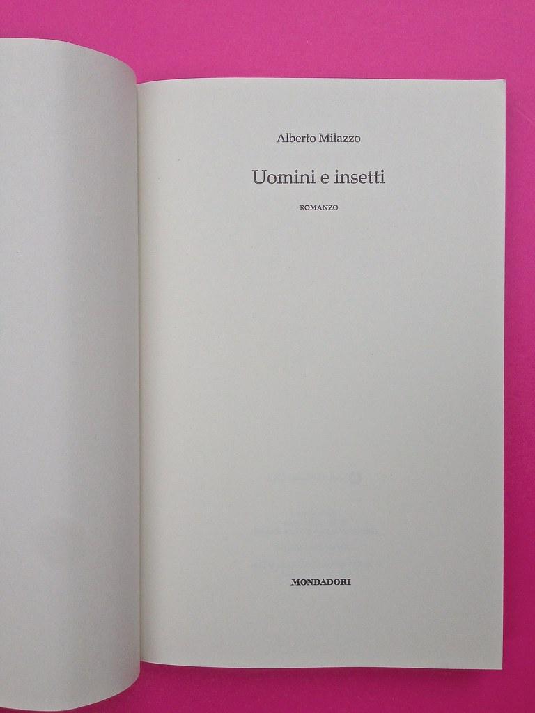 Alberto Milazzo, Uomini e insetti. Mondadori 2015. Art director Giacomo Callo; graphic designer Andrea Geremia. Frontespizio, a pag. 3 (part.), 1