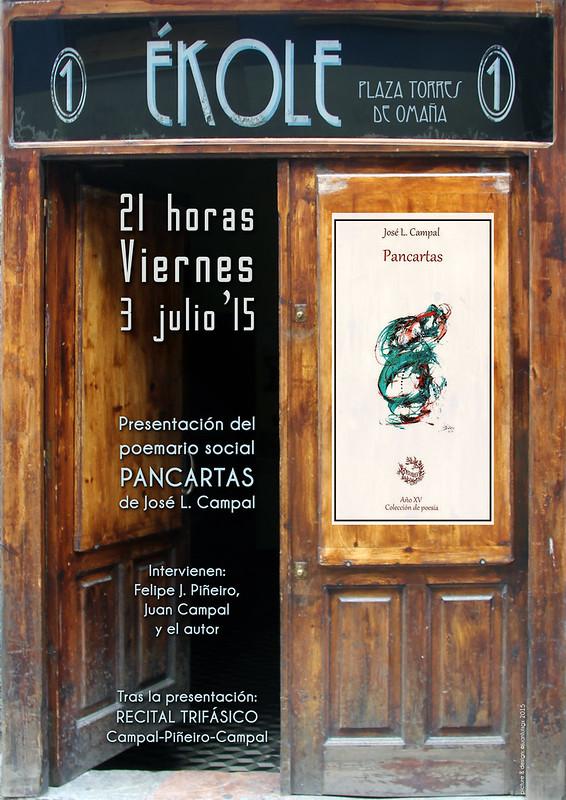 PANCARTAS - PRESENTACIÓN DEL POEMARIO SOCIAL DE JOSÉ LUIS CAMPAL - VIERNES 3 JULIO´15 - BAR ÉKOLE