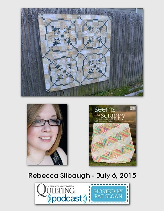 American Patchwork and Quilting Pocast guest Rebecca Silbaugh July 2015