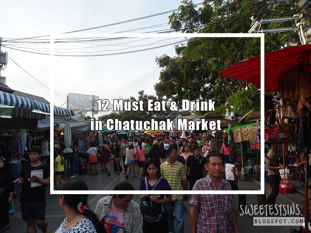 must eat and drink in chatuchak market