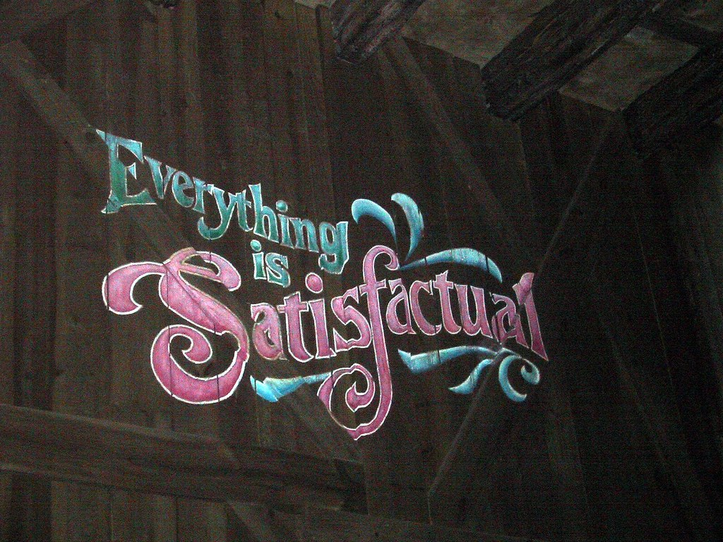 everything is satisfactual