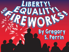Liberty! Equality! and Fireworks!