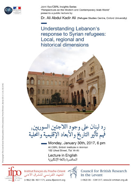 Public Lecture : Understanding Lebanon's response to Syrian refugees: Local, regional and historical dimensions (Amman, January 30th 2017)