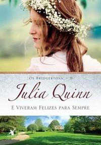 1- E Viveram Felizes para Sempre - Os Bridgertons #9 - Julia Quinn