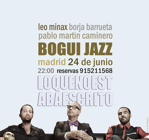 Leo Minax - Borja Barrueta - Pablo Martín Caminero - 24 JUNIO