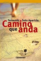 Camino que anda, Fernando Soto Aparicio