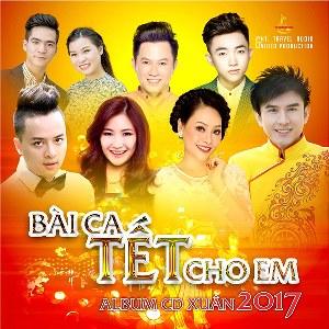 Nhiều Nghệ Sỹ – Bài Ca Tết Cho Em – 2017 – iTunes AAC M4A – Album