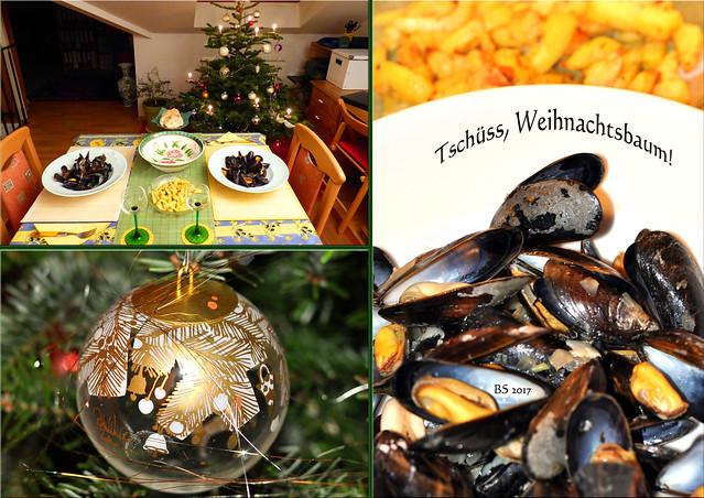 Tschüss, Weihnachtsbaum ... Nach dem 6. Januar wird der Baum abgeräumt ... Moules Marinières frites ... Muscheln mit selbst gemachten Backofen-Pommes ... Fotos und Collagen: Brigitte Stolle 2017