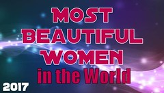Most Beautiful Women in the World 2017 Poll