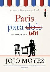 6-Paris Para um e Outros Contos - Jojo Moyes