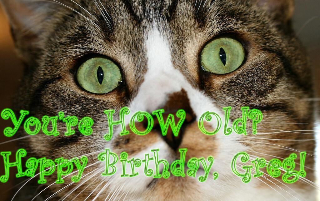 Happy Birthday Greg! |...