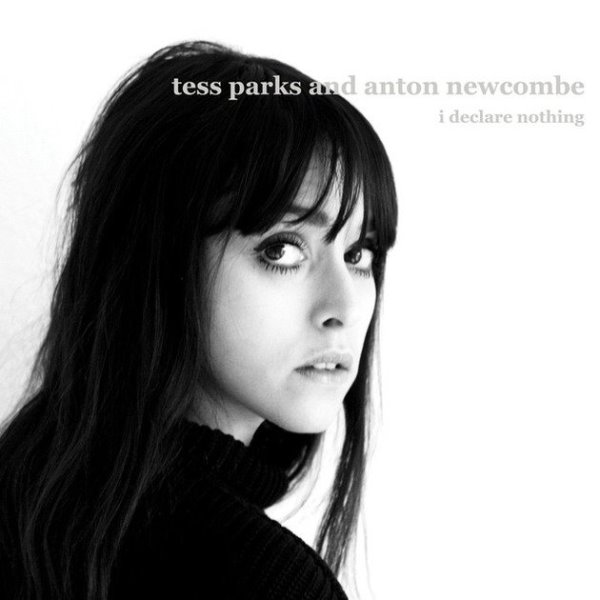 Tess Parks And Anton Newcombe - I Declare Nothing